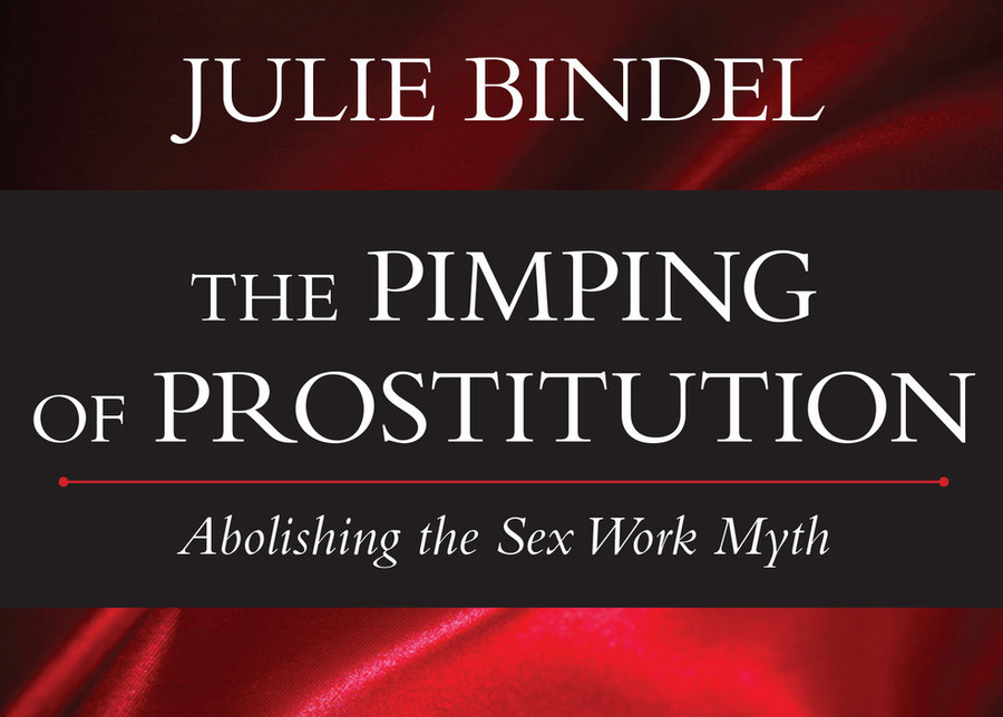Book Suggestion of the Week: The Pimping of Prostitution by Julie Bindel